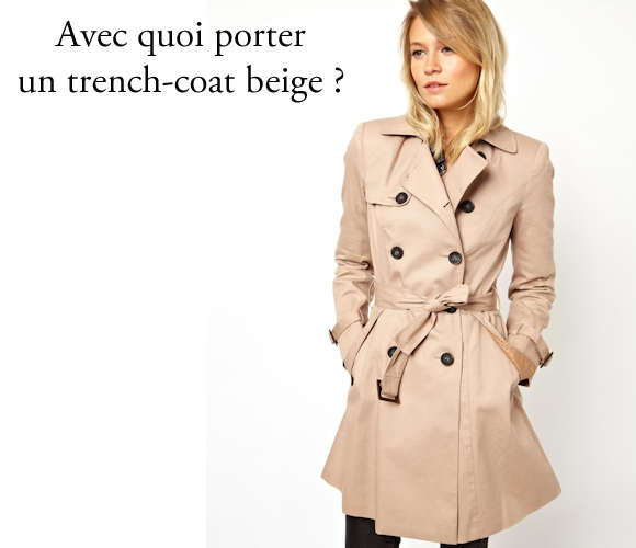 avec quoi porter un trench coat beige taaora blog mode tendances looks. Black Bedroom Furniture Sets. Home Design Ideas