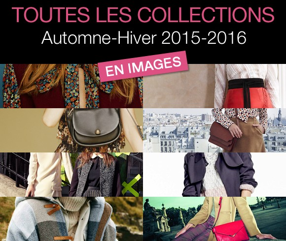toutes les collections mode automne hiver 2015 2016 en images taaora blog mode tendances looks. Black Bedroom Furniture Sets. Home Design Ideas
