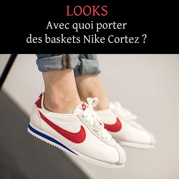 uk availability special sales cheap Baskets Nike Cortez : idées de tenues (et 4 modèles ...