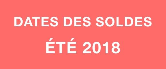 Dates Soldes Été 2018